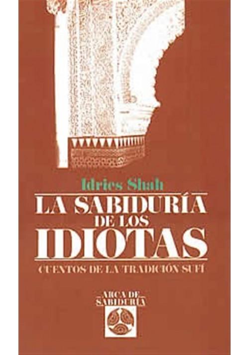 La Sabiduría de los Idiotas