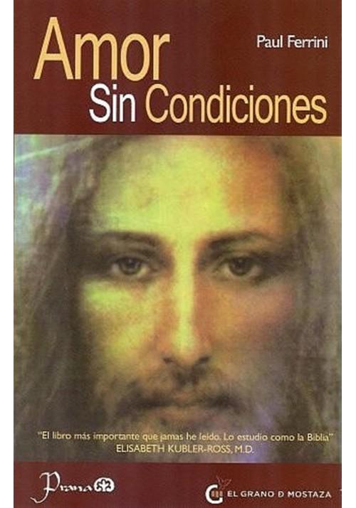 Amor Sin Condiciones Paul Ferrini Grano de Mostaza - Libreria Iniciatica